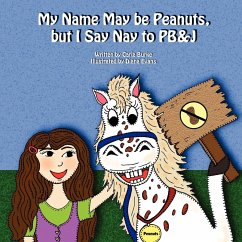 My Name May Be Peanuts, But I Say Nay to PB&J - Burke, Carla