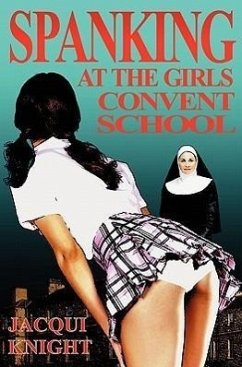 Spanking at the Girl's Convent School - Knight, Jacqui