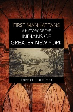 First Manhattans: A Brief History of the Munsee Indians - Grumet, Robert Steven