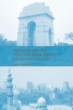 Nationalism and Post-Colonial Identity: Culture and Ideology in India and Egypt - Mondal, Anshuman A.