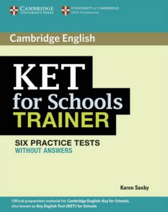 KET for Schools Trainer. Practice Tests without answers - By Karen Saxby