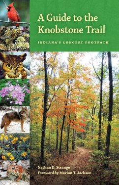 A Guide to the Knobstone Trail: Indiana's Longest Footpath - Strange, Nathan David Jackson, Marion T.