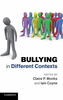 Bullying in Different Contexts. Edited by Claire P. Monks, Iain Coyne - Herausgeber: Monks, Claire P. Coyne, Iain