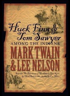 Huck Finn & Tom Sawyer Among the Indians - Twain, Mark Nelson, Lee
