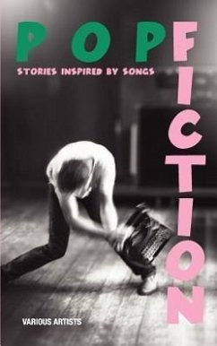 Pop Fiction: Stories Inspired by Songs - Various Authors