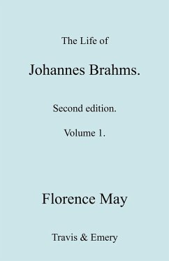 The Life of Johannes Brahms. Revised, Second Edition. (Volume 1). - May, Florence