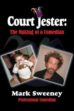 Court Jester: The Making of a Comedian - Sweeney, Professional Comedian Mark