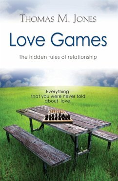 Love Games: The Hidden Rules of Relationship - Jones, Thomas M.
