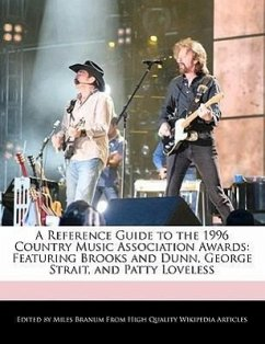 A Reference Guide to the 1996 Country Music Association Awards: Featuring Brooks and Dunn, George Strait, and Patty Loveless - Branum, Miles
