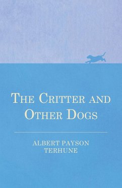 The Critter and Other Dogs - Terhune, Albert Payson