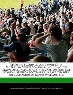 Sporting Scandals, Vol. 7 (Part One): Australian Sports Scandals, Including the Sexual Abuse Allegations, the Carlton Football Scandal, St Kilda Footb - Fort, Emeline Stevens, Dakota