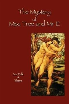 The Mystery of Miss Tree and Mre E - Of There, Bartalk