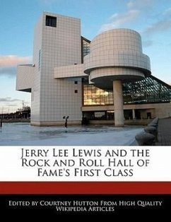 Jerry Lee Lewis and the Rock and Roll Hall of Fame's First Class - Hutton, Courtney