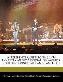 A Reference Guide to the 1994 Country Music Association Awards: Featuring Vince Gill and Pam Tillis - Branum, Miles