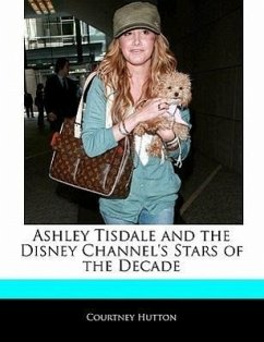 Off the Record Guide to Ashley Tisdale and the Disney Channel's Stars of the Decade - Hutton, Courtney