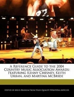 A Reference Guide to the 2004 Country Music Association Awards: Featuring Kenny Chesney, Keith Urban, and Martina McBride - Branum, Miles