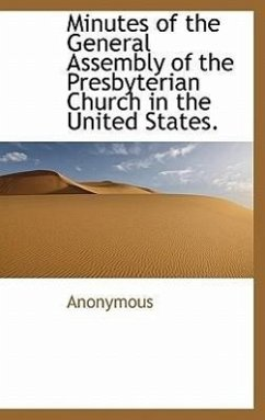Minutes of the General Assembly of the Presbyterian Church in the United States. - Anonymous