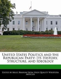 United States Politics and the Republican Party: Its History, Structure, and Ideology - Wright, Eric Branum, Miles