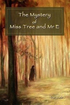 The Mystery of Miss Tree and MR E - Jack, Dan
