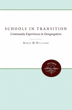 Schools in Transition: Community Experiences in Desegregation - Williams, Robin M. , Jr. Ryan, Margaret W.
