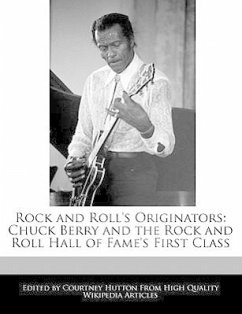Rock and Roll's Originators: Chuck Berry and the Rock and Roll Hall of Fame's First Class - Hutton, Courtney