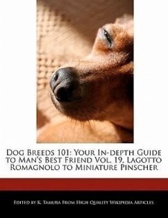 Dog Breeds 101: Your In-Depth Guide to Man's Best Friend Vol. 19, Lagotto Romagnolo to Miniature Pinscher - Cleveland, Jacob Tamura, K.