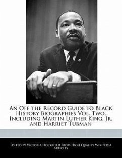 An Off the Record Guide to Black History Biographies Vol. Two, Including Martin Luther King, Jr. and Harriet Tubman - Hockfield, Victoria