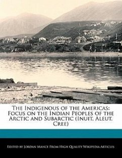 The Indigenous of the Americas: Focus on the Indian Peoples of the Arctic and Subarctic (Inuit, Aleut, Cree) - Scaglia, Beatriz Mance, Jordan