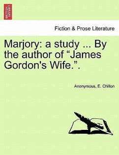 Marjory: a study ... By the author of