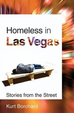 Homeless in Las Vegas: Stories from the Street - Borchard, Kurt