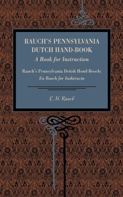Rauch's Pennsylvania Dutch Hand-Book - Rauch, E. H.