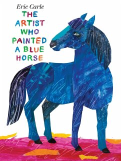 The Artist Who Painted a Blue Horse - Carle, Eric