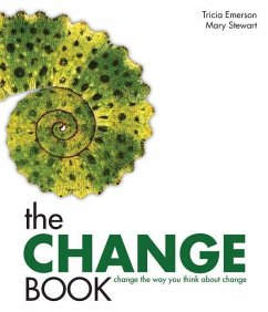 The Change Book: Change the Way You Think about Change - Emerson, Tricia Stewart, Mary