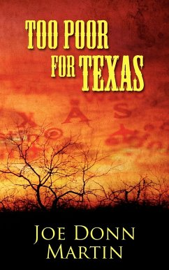 Too Poor for Texas - Martin, Joe Donn
