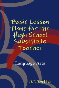 Basic Lesson Plans for the High School Substitute Teacher - Botta, Jj