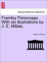 Framley Parsonage. With six illustrations by J. E. Millais. Vol. I. - Trollope, Anthony