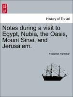 Notes during a visit to Egypt, Nubia, the Oasis, Mount Sinai, and Jerusalem. Second Edition - Henniker, Frederick