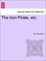 The Iron Pirate, etc. - Pemberton, Max
