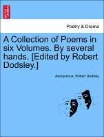 A Collection of Poems in six Volumes. By several hands. [Edited by Robert Dodsley.] Vol. III. - Anonymous Dodsley, Robert