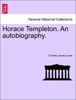 Horace Templeton. An autobiography. - Lever, Charles James
