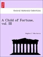 A Child of Fortune, vol. III - Mac kenna, Stephen J.