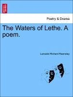 The Waters of Lethe. A poem. - Rawnsley, Lancelot Richard