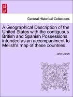 A Geographical Description of the United States with the contiguous British and Spanish Possessions, intended as an accompaniment to Melish's map of these countries.VOL.I - Melish, John