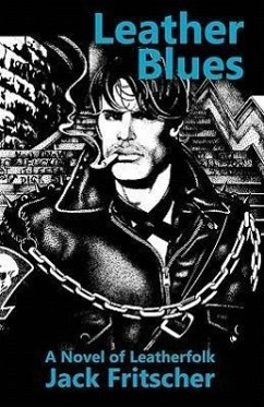 Leather Blues: A Novel of Leatherfolk - Fritscher, Jack