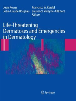 Life-Threatening Dermatoses and Emergencies in Dermatology - Herausgegeben von Revuz, Jean Roujeau, Jean-Claude Kerdel, Francisco A. et al.