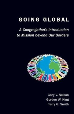 Going Global: A Congregation's Introduction to Mission Beyond Our Borders - Nelson, Gary V. King, Gordon W. Smith, Terry G.