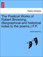 The Poetical Works of Robert Browning. (Biographical and historical notes to the poems.) F.P. Vol. IX - Browning, Robert