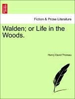 Walden or Life in the Woods. - Thoreau, Henry David