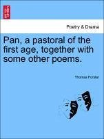 Pan, a pastoral of the first age, together with some other poems. - Forster, Thomas