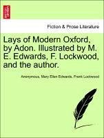 Lays of Modern Oxford, by Adon. Illustrated by M. E. Edwards, F. Lockwood, and the author. - Anonymous Edwards, Mary Ellen Lockwood, Frank